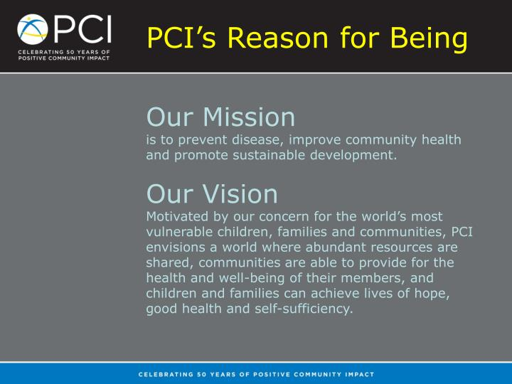 PCI's Reason for Being