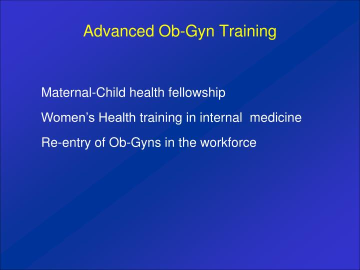 Advanced Ob-Gyn Training