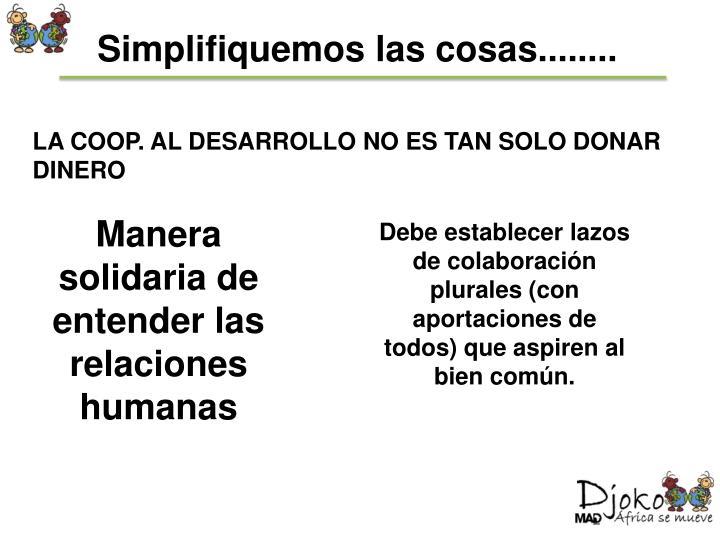 Simplifiquemos las cosas........
