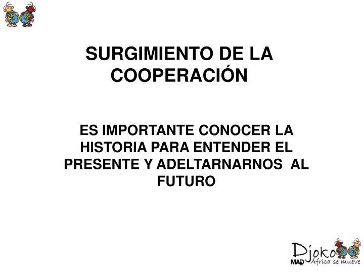 SURGIMIENTO DE LA COOPERACIÓN