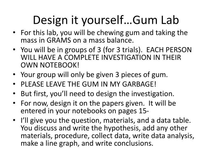 Design it yourself…Gum Lab