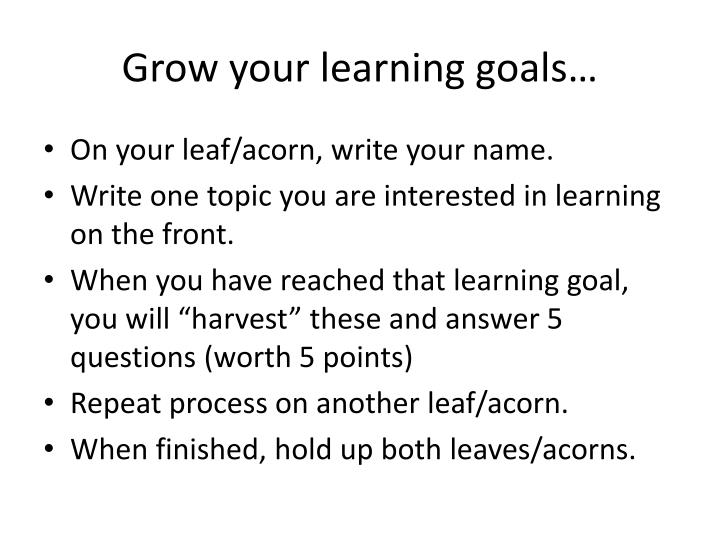 Grow your learning goals…