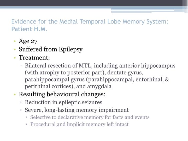 Evidence for the Medial Temporal Lobe Memory System: