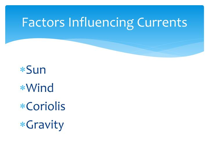 Factors Influencing Currents