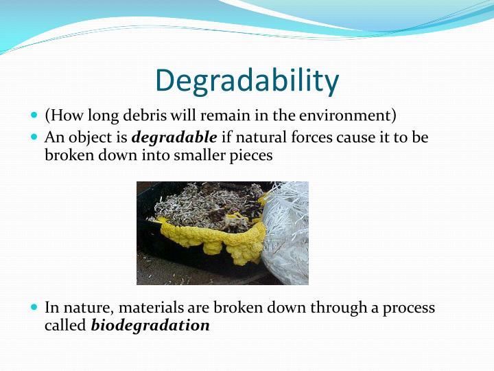 Degradability
