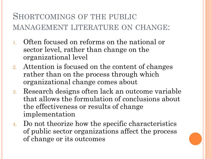 Shortcomings of the public management literature on change:
