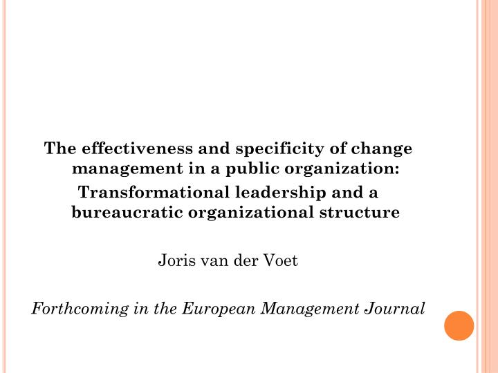 The effectiveness and specificity of change management in a public organization: