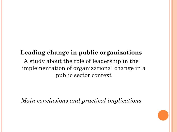 Leading change in public organizations
