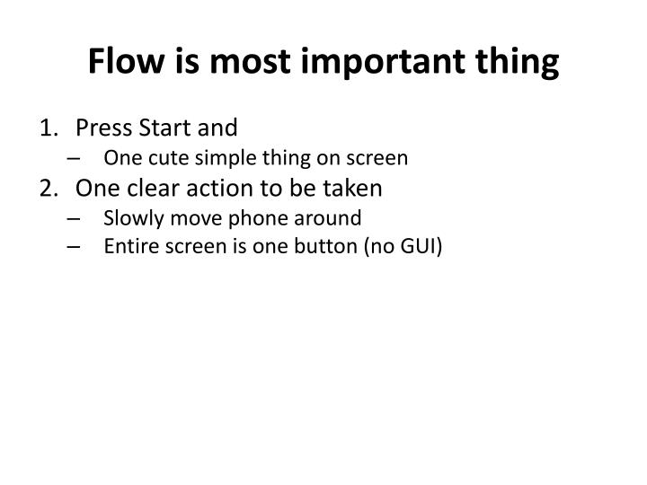 Flow is most important thing