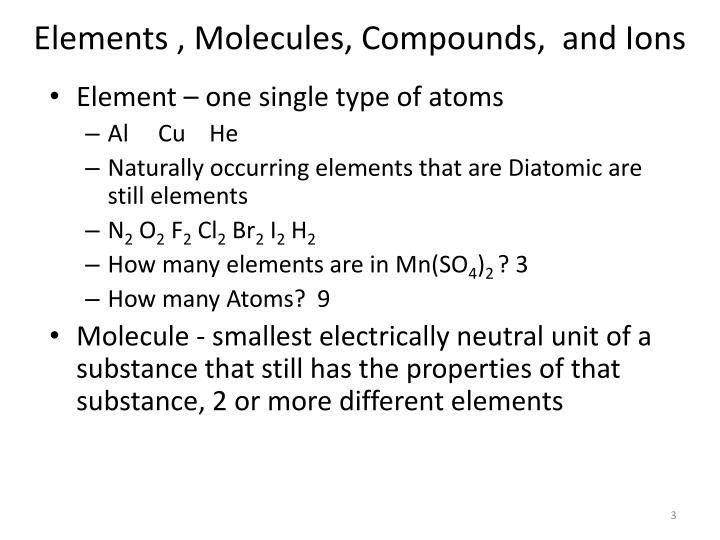 Elements , Molecules, Compounds,  and Ions