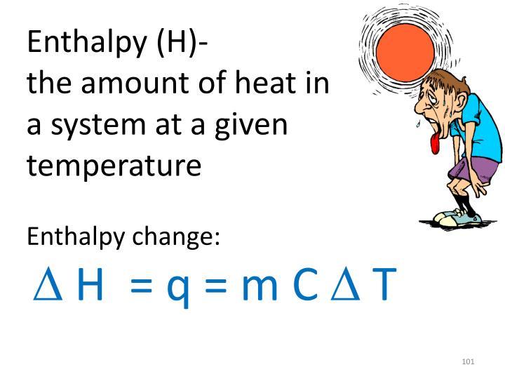 Enthalpy (H)-