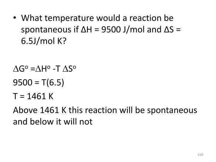 What temperature would a reaction be spontaneous if