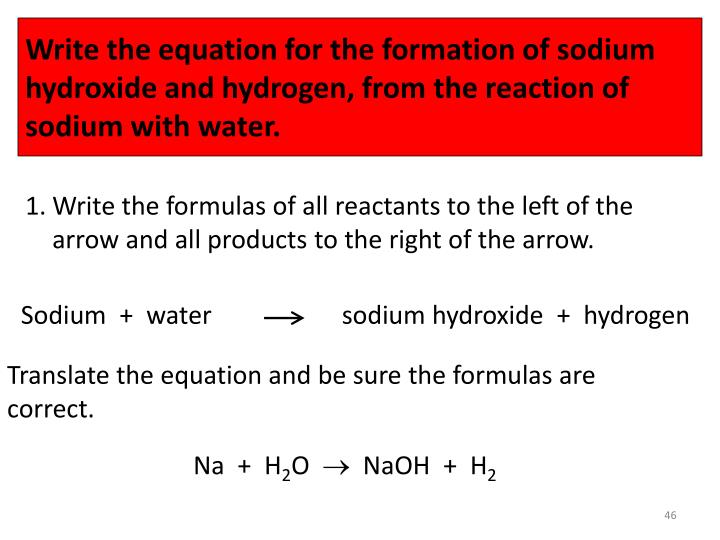 Write the equation for the formation of sodium hydroxide and hydrogen, from the reaction of sodium with water.