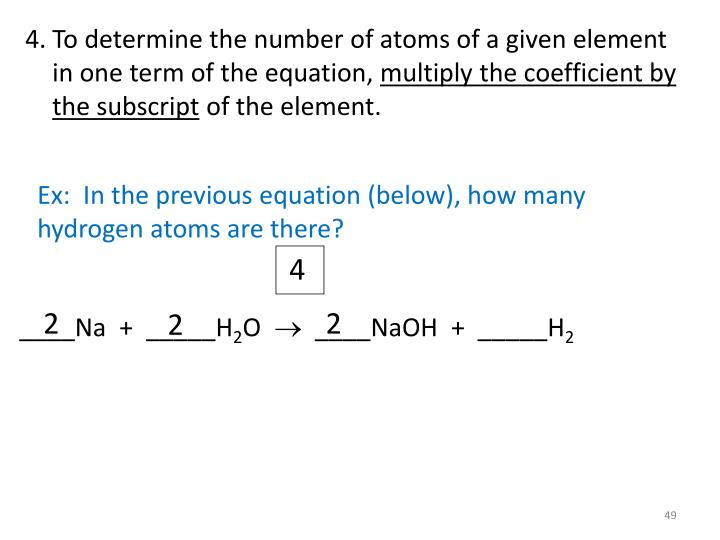 To determine the number of atoms of a given element in one term of the equation,