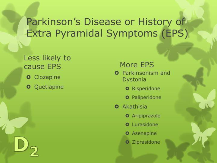 Parkinson's Disease or History of Extra Pyramidal Symptoms (EPS)