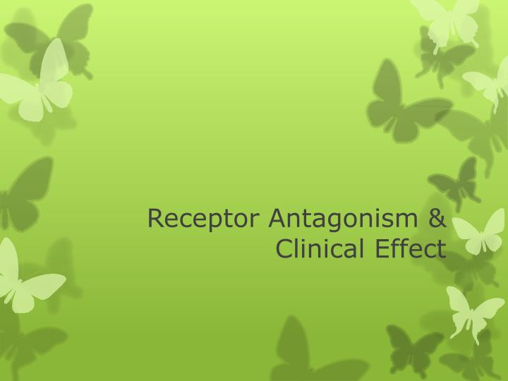 Receptor Antagonism & Clinical Effect
