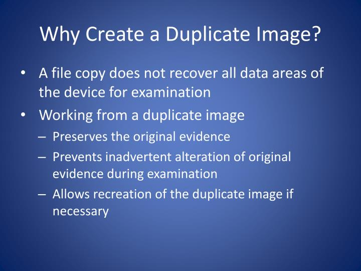 Why Create a Duplicate Image?