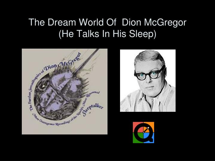 The Dream World Of  Dion McGregor
