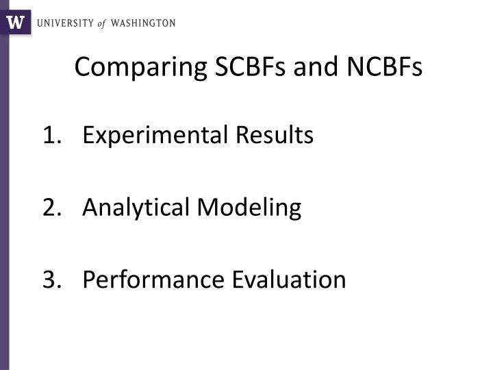 Comparing SCBFs and NCBFs