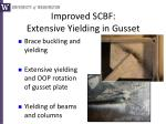 improved scbf extensive yielding in gusset