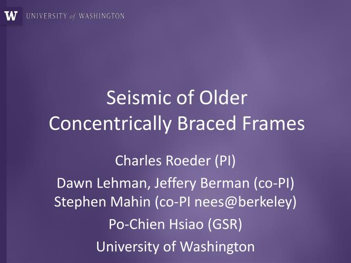 Seismic of older concentrically braced frames