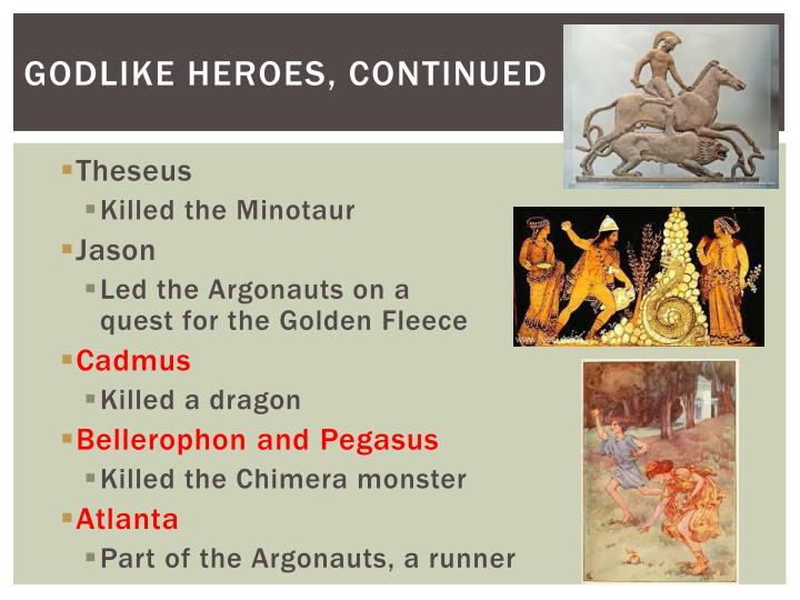 Godlike heroes, continued