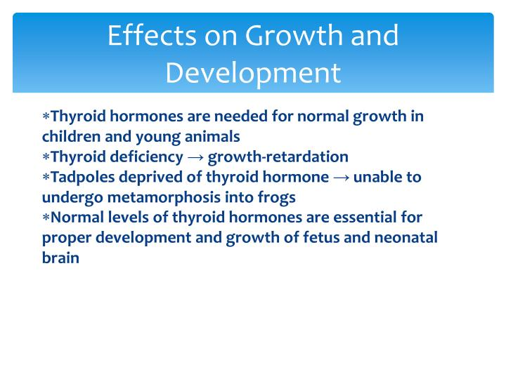 Effects on Growth and Development