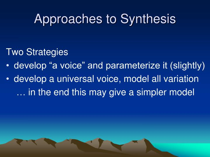 Approaches to Synthesis