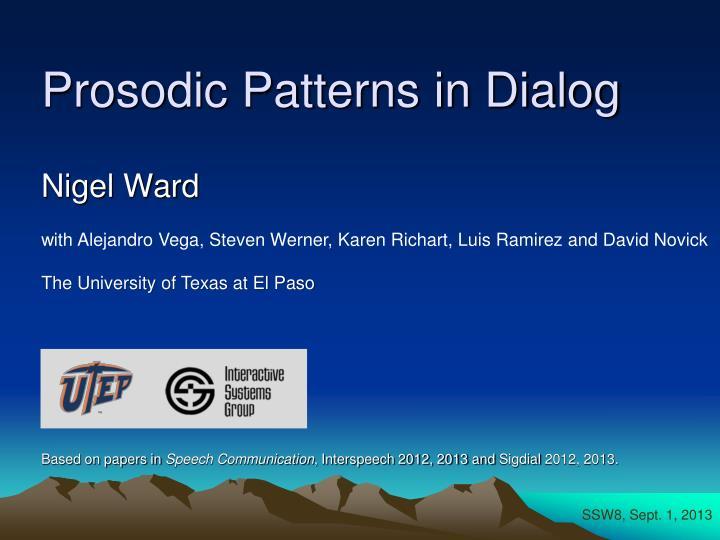Prosodic Patterns in Dialog