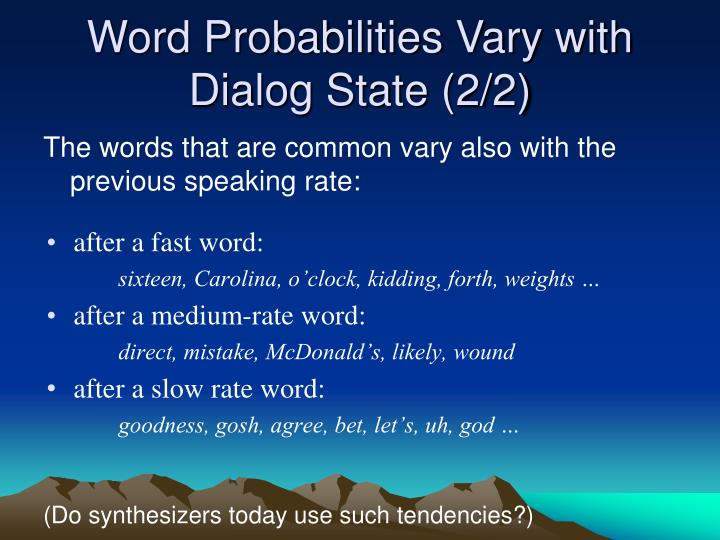 Word Probabilities Vary with Dialog State (2/2)