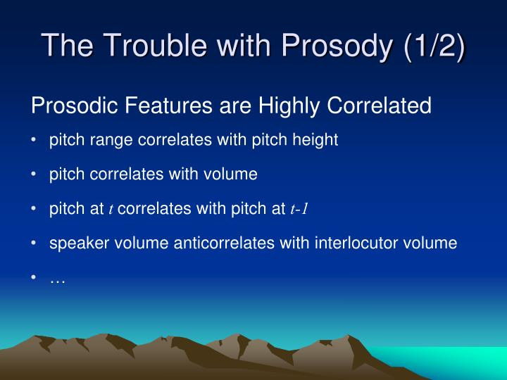 The Trouble with Prosody (1/2)