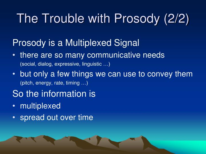 The Trouble with Prosody (2/2)