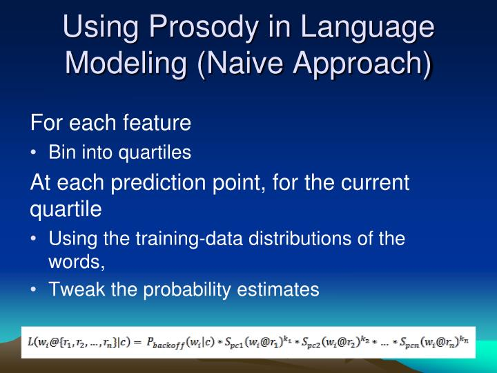 Using Prosody in Language Modeling (Naive Approach)