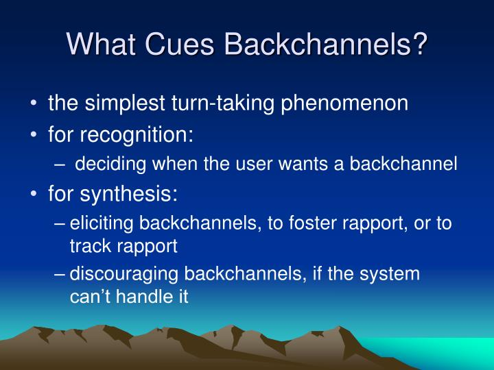What Cues Backchannels?