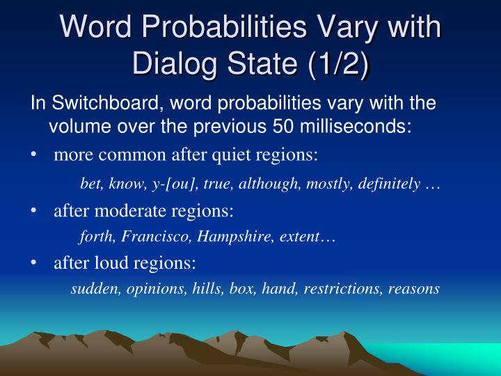 Word Probabilities Vary with Dialog State (1/2)