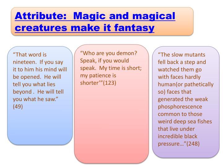 Attribute:  Magic and magical creatures make it fantasy