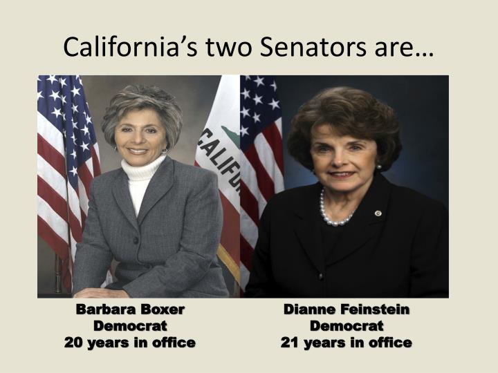 California's two Senators are…