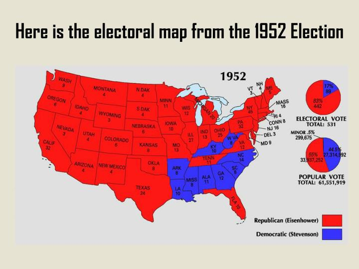 Here is the electoral map from the 1952 Election