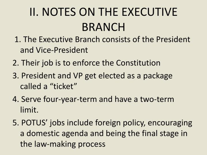 II. NOTES ON THE EXECUTIVE BRANCH