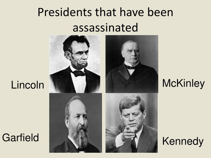 Presidents that have been assassinated