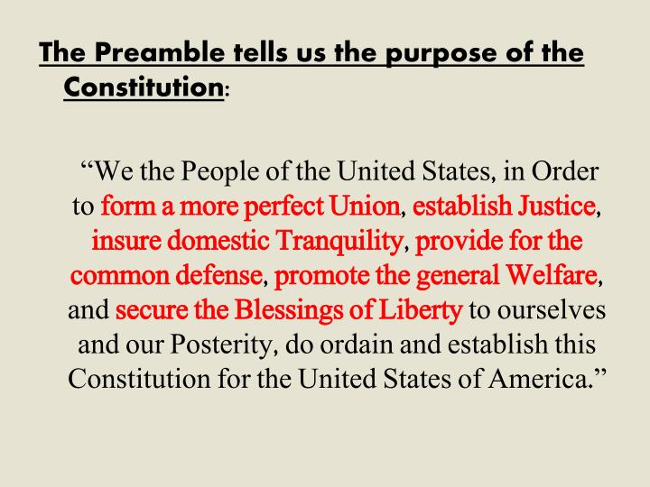 The Preamble tells us the purpose of the Constitution