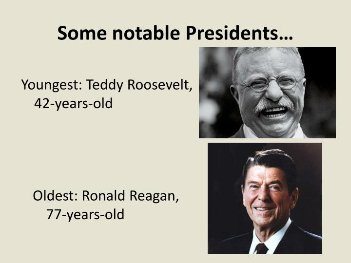 Some notable Presidents…