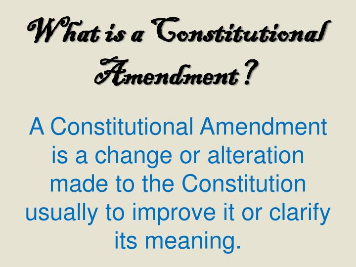 What is a Constitutional Amendment?