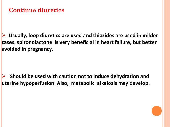 Continue diuretics
