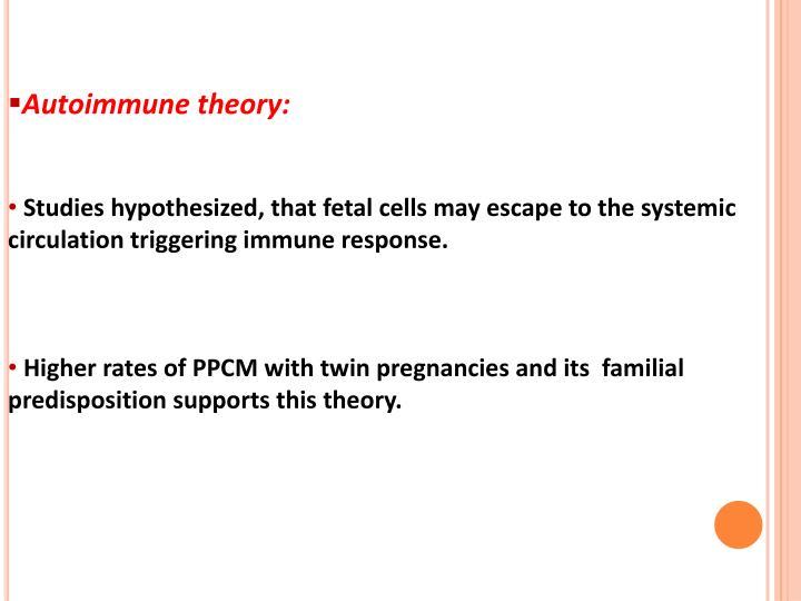 Autoimmune theory: