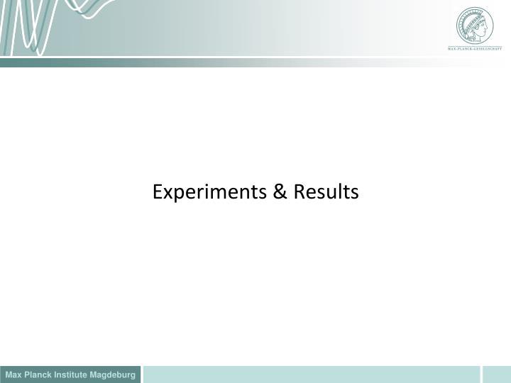 Experiments &