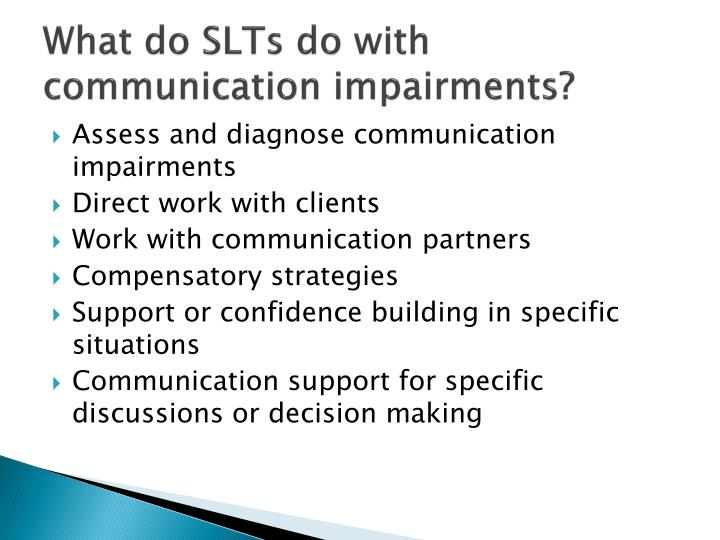 What do SLTs do with communication impairments?