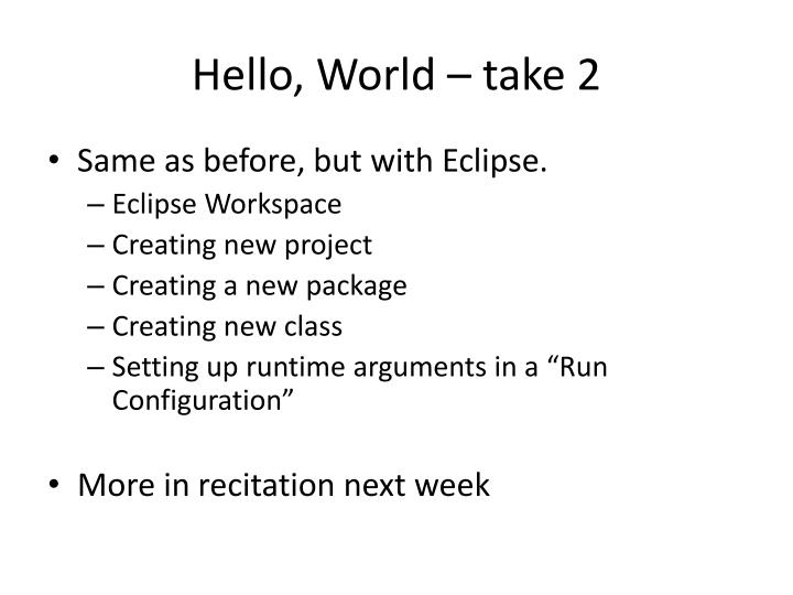 Hello, World – take 2