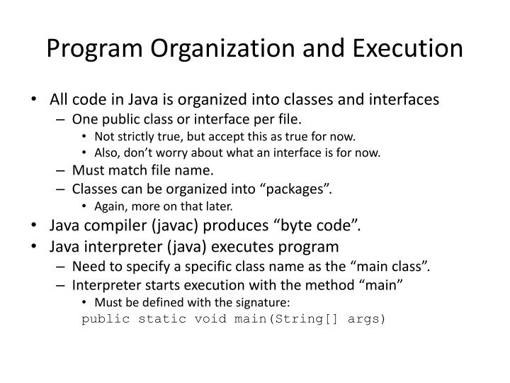 Program Organization and Execution
