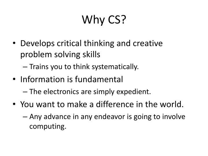 Why CS?